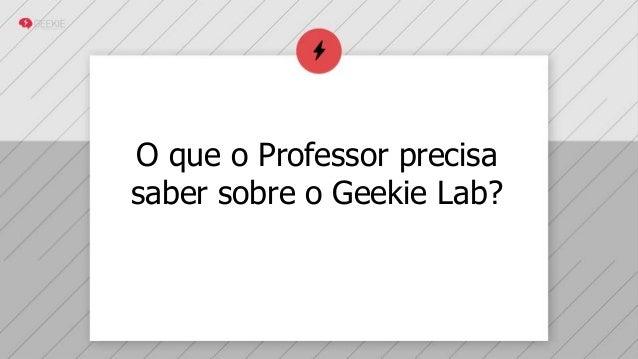 O que o Professor precisa saber sobre o Geekie Lab?