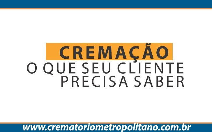 O que o seu cliente precisa saber sobre cremacao