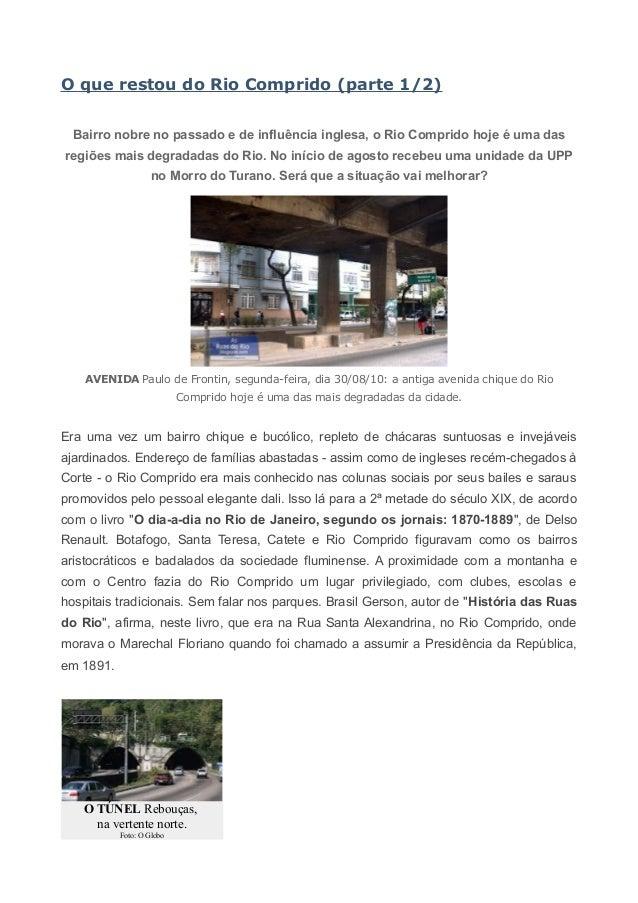 O que restou do Rio Comprido (parte 1/2)  Bairro nobre no passado e de influência inglesa, o Rio Comprido hoje é uma dasre...