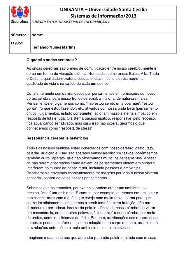 UNISANTA – Universidade Santa Cecília                                 Sistemas de Informação/2013Disciplina FUNDAMENTOS DE...