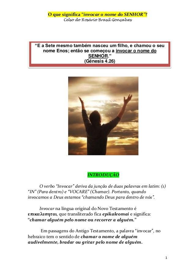 """O que significa """"invocar o nome do SENHOR""""? Celso do Rosário Brasil Gonçalves  """"E a Sete mesmo também nasceu um filho, e c..."""