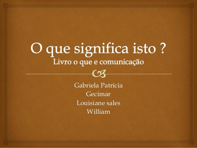 Gabriela Patricia Gecimar Louisiane sales William