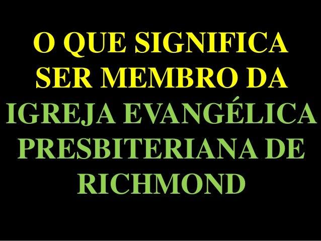 Artesanato De Croche Em Geral ~ O que significa ser membro da igreja evangélica presbiteriana