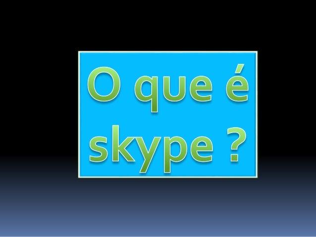 O Skype serve para ajudar as pessoas a fazerem coisas juntas quando estão separadas. O chat e as chamadas de voz e com víd...