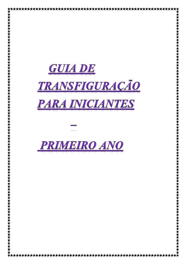 Conceituação e Introdução Transfiguração está essencialmente ligada, em latim, ao termo através de uma forma. Dentre as in...