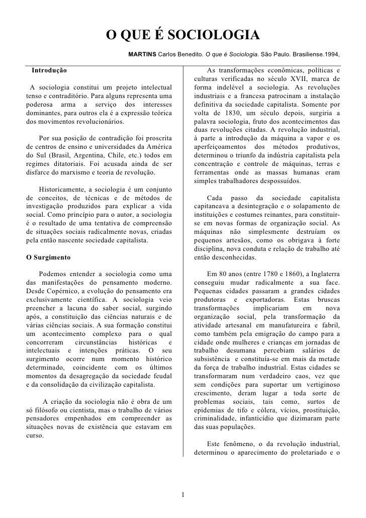 O QUE É SOCIOLOGIA                                    MARTINS Carlos Benedito. O que é Sociologia. São Paulo. Brasiliense....