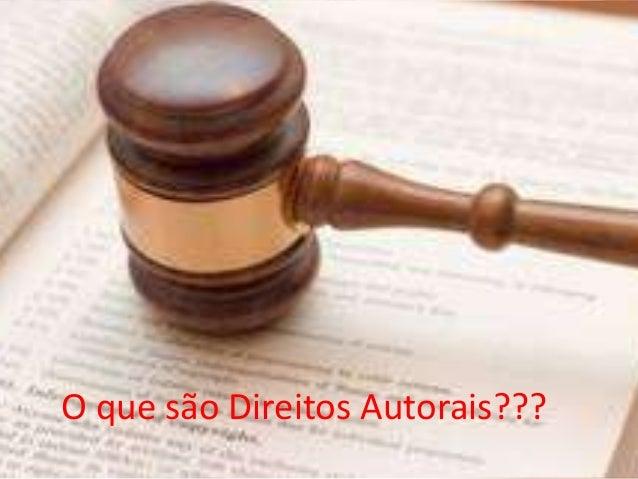 O que são Direitos Autorais???