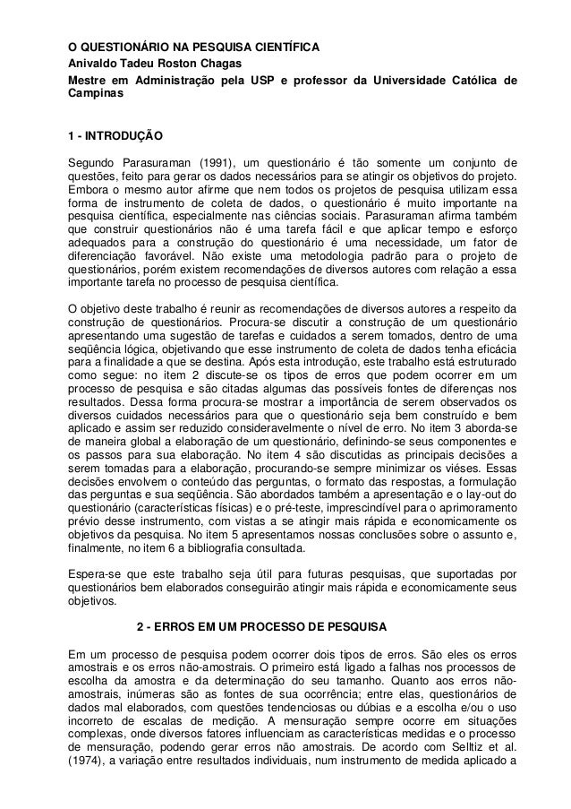 O QUESTIONÁRIO NA PESQUISA CIENTÍFICAAnivaldo Tadeu Roston ChagasMestre em Administração pela USP e professor da Universid...