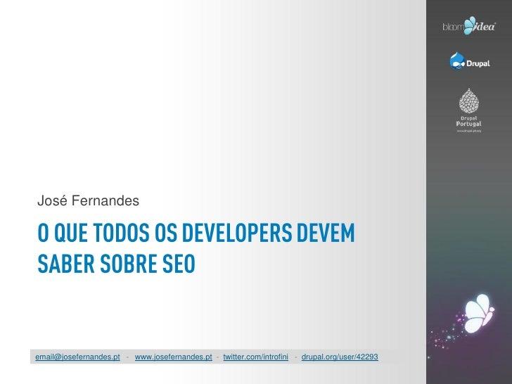 José Fernandesemail@josefernandes.pt - www.josefernandes.pt - twitter.com/introfini - drupal.org/user/42293