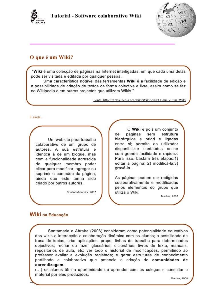 """Tutorial - Software colaborativo Wiki     O que é um Wiki?   """"Wiki é uma colecção de páginas na Internet interligadas, em ..."""