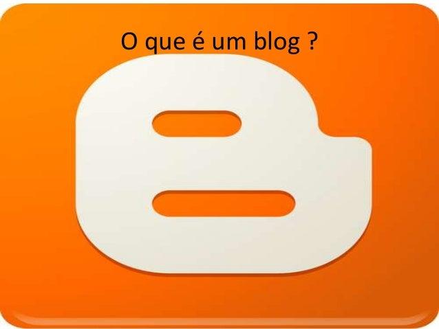O que é um blog ?