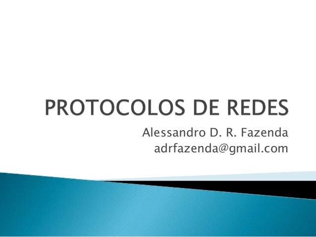 Alessandro D. R. Fazenda adrfazenda@gmail.com