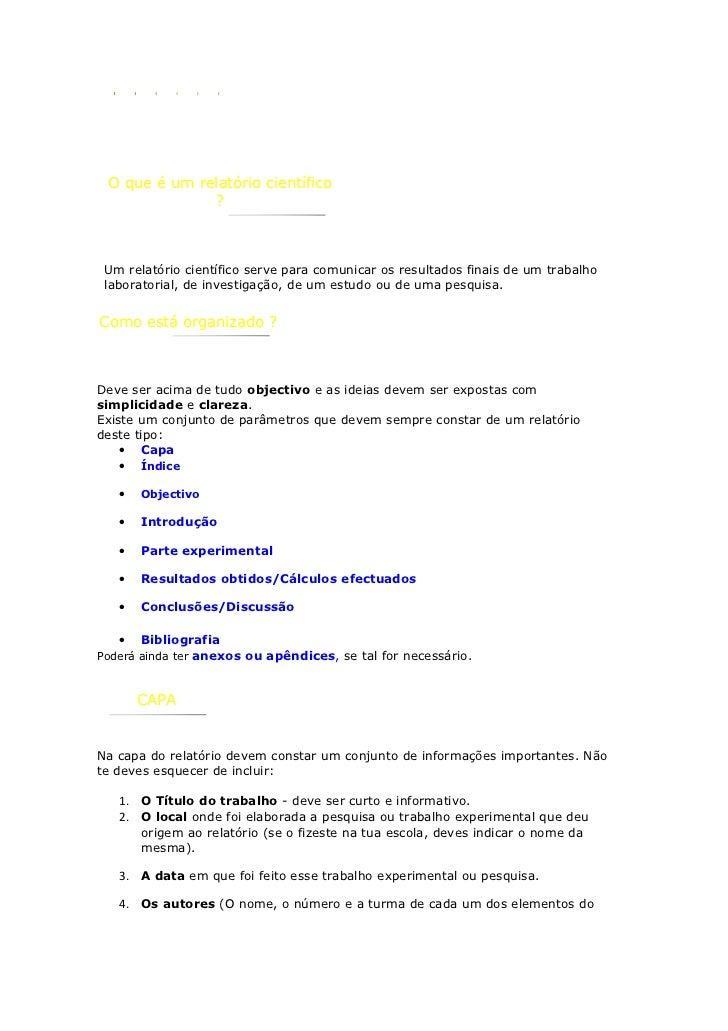 O que é um relatório científico              ? Um relatório científico serve para comunicar os resultados finais de um tra...