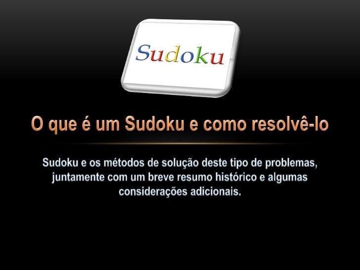 • Os Sudoku têm vindo a ganhar uma enorme popularidade nos últimos tempos, ao ponto   de rivalizarem hoje em dia com o mai...