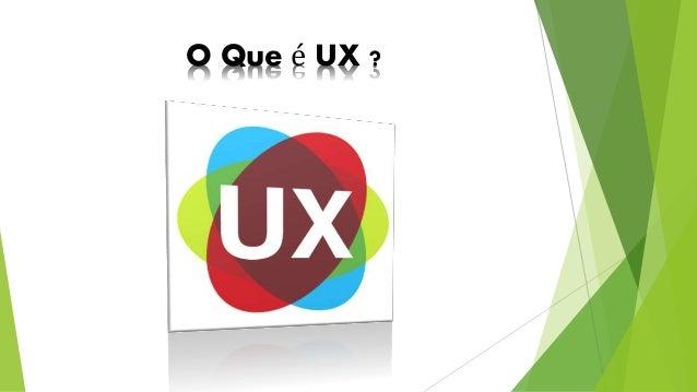 O Que é UX ?