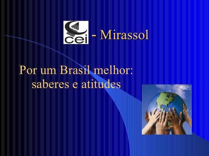 -  Mirassol Por um Brasil melhor: saberes e atitudes