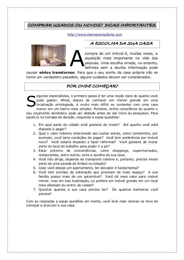 COMPRAR USADOS OU NOVOS? DICAS IMPORTANTES. http://www.obamaconsultoria.com A ESCOLHA DA SUA CASA compra de um imóvel é, m...
