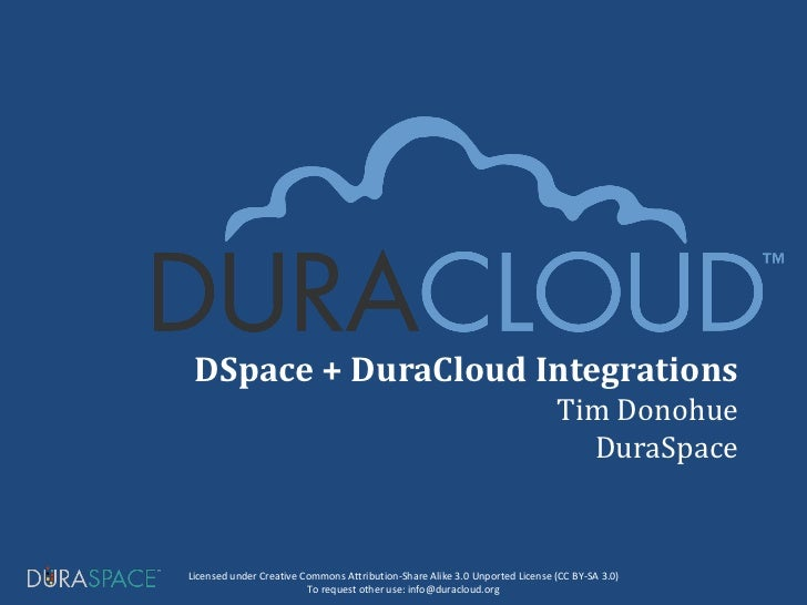 Tim Donohue DSpace + DuraCloud Integrations                                                                               ...