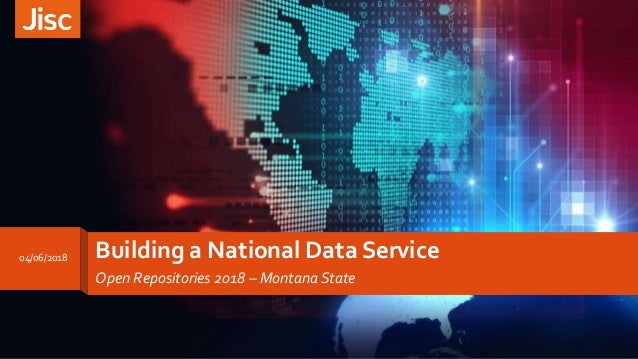 Building a National Data Service Open Repositories 2018 – Montana State 04/06/2018