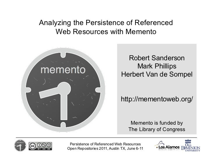 Analyzing the Persistence of Referenced    Web Resources with Memento                                         Robert Sande...