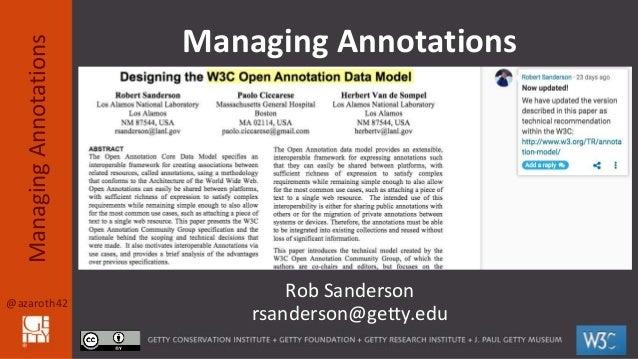 @azaroth42 ManagingAnnotations Rob Sanderson rsanderson@getty.edu Managing Annotations