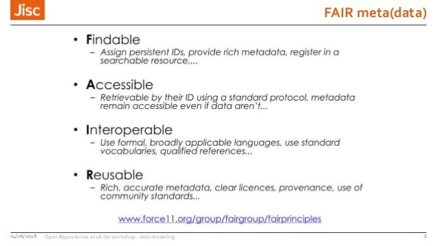 FAIR meta(data) 04/06/2018 Open Repositories 2018 Jisc workshop - data modelling 6