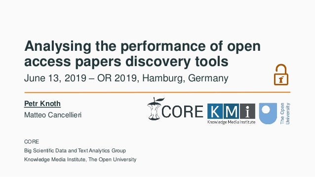 Analysing the performance of open access papers discovery tools Petr Knoth Matteo Cancellieri June 13, 2019 – OR 2019, Ham...