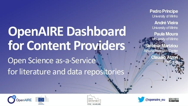 @openaire_eu OpenAIRE Dashboard for Content Providers Open Science as-a-Service for literature and data repositories Pedro...