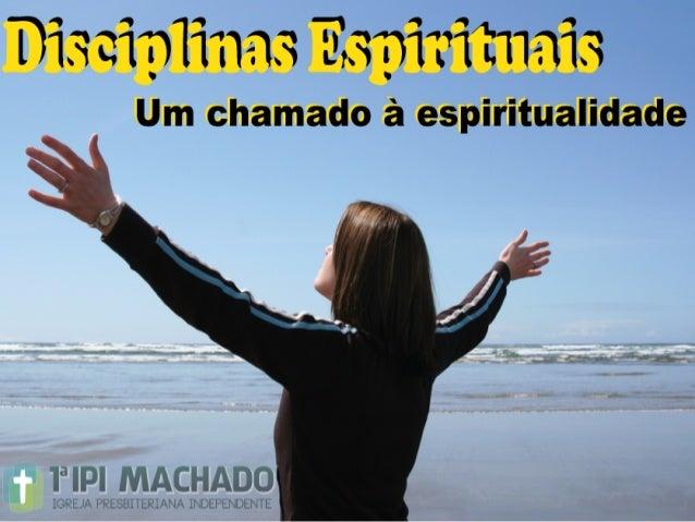 Não  devemos  ser  levados  a  crer  que   as   Disciplinas   são   para   os   gigantes   espir...