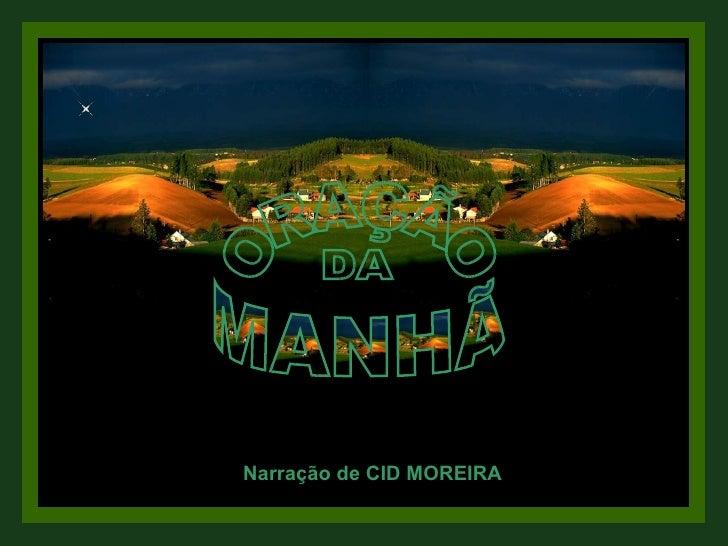 Narração de CID MOREIRA ORAÇÃO DA MANHÃ