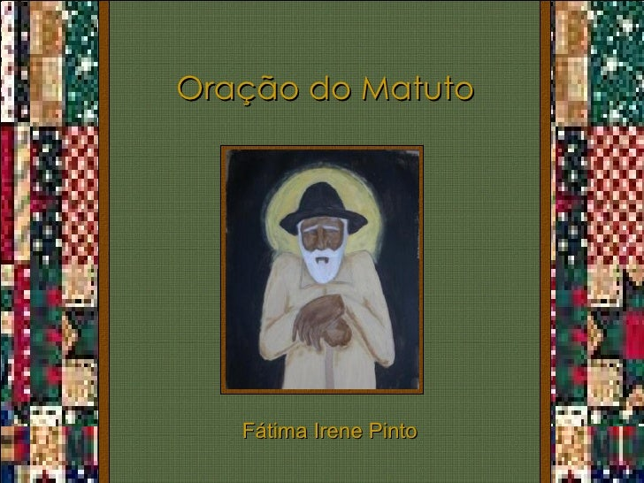 Oração do Matuto Fátima Irene Pinto