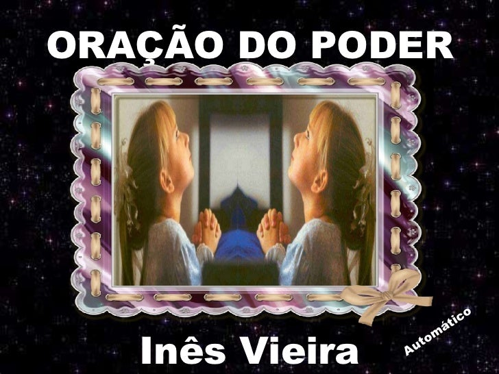 ORAÇÃO DO PODER Inês Vieira Automático