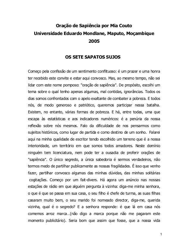 1 Oração de Sapiência por Mia Couto Universidade Eduardo Mondlane, Maputo, Moçambique 2005 OS SETE SAPATOS SUJOS Começo pe...