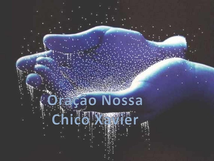 Oração Nossa<br />Chico Xavier<br />