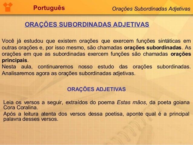 Português Orações Subordinadas Adjetivas  ORAÇÕES SUBORDINADAS ADJETIVAS  Você já estudou que existem orações que exercem ...