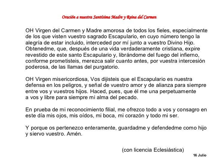 Oración a nuestra Santísima Madre y Reina del Carmen OH Virgen del Carmen y Madre amorosa de todos los fieles, especialmen...