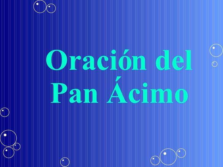 Oración del Pan Ácimo