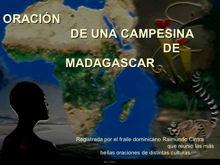 ORACIÓN           DE UNA CAMPESINA                       DE          MADAGASCAR           Registrada por el fraile dominic...