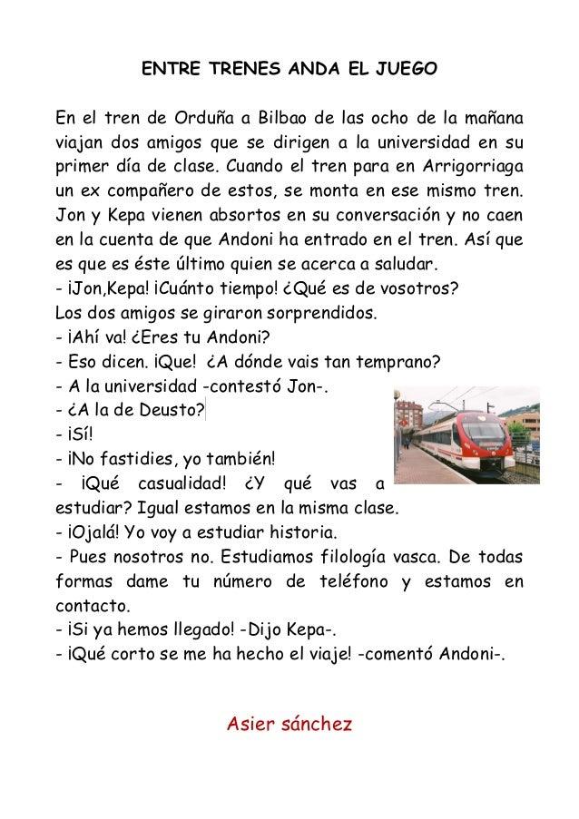 ENTRE TRENES ANDA EL JUEGO En el tren de Orduña a Bilbao de las ocho de la mañana viajan dos amigos que se dirigen a la un...