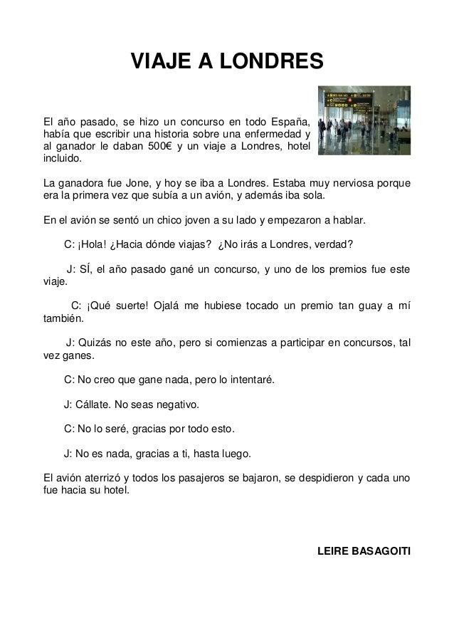 VIAJE A LONDRES El año pasado, se hizo un concurso en todo España, había que escribir una historia sobre una enfermedad y ...