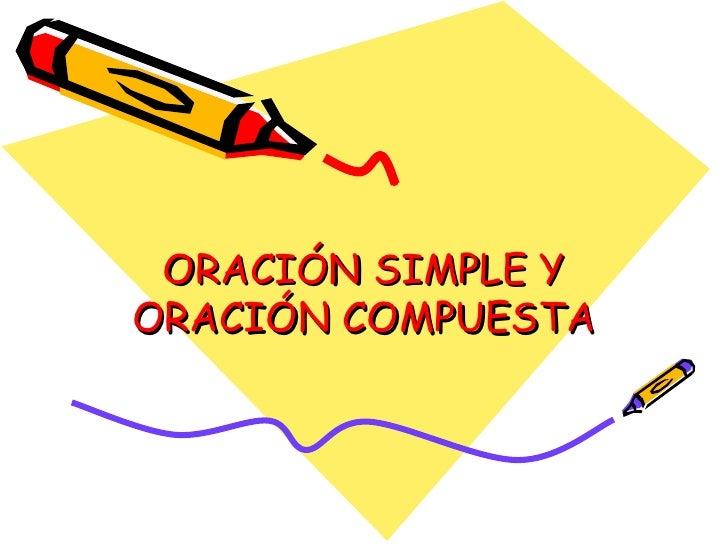 ORACIÓN SIMPLE Y ORACIÓN COMPUESTA