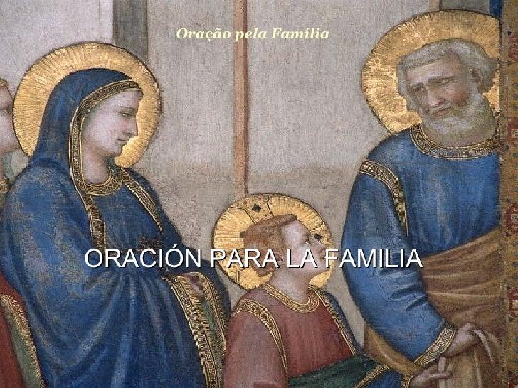 Oração pela Familia Oração pela Família ORACIÓN PARA LA FAMILIA