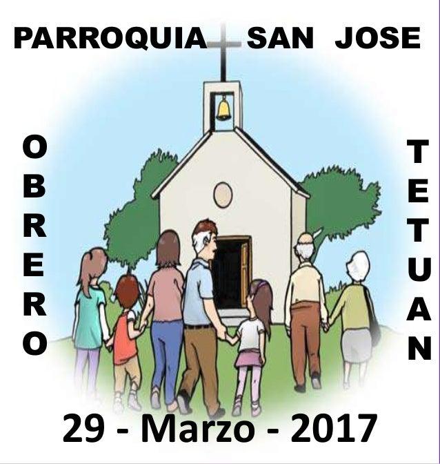 PARROQUIA SAN JOSE O B R E R O T E T U A N 29 - Marzo - 2017