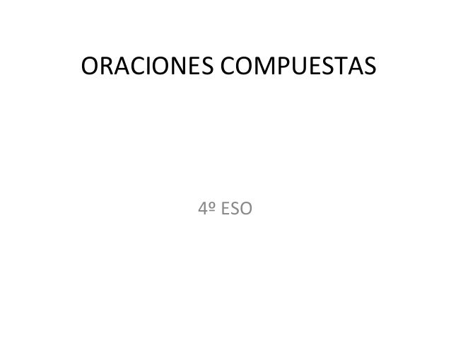ORACIONES COMPUESTAS4º ESO