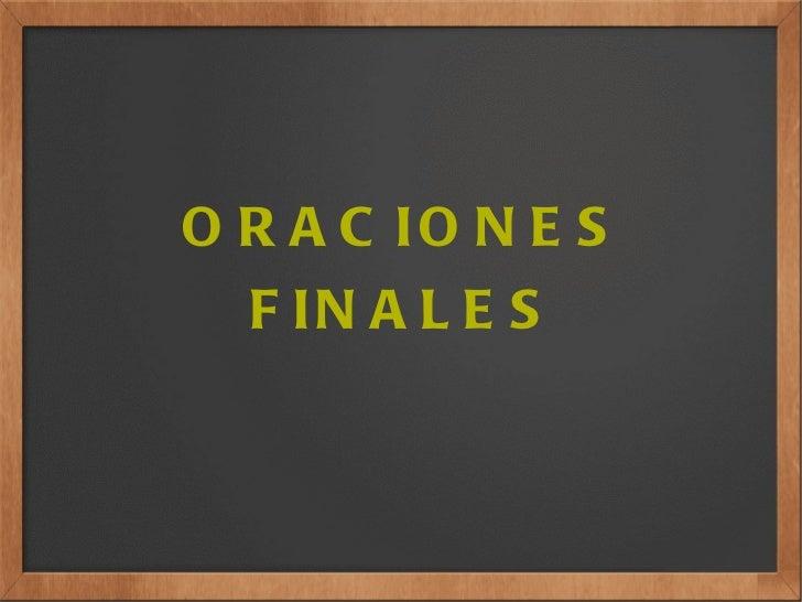 ORACIONES FINALES