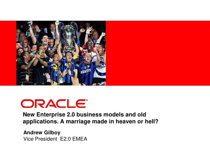 New Enterprise 2.0 business models and old applications. A marriage made in heaven or hell?<br />Andrew GilboyVice Presid...