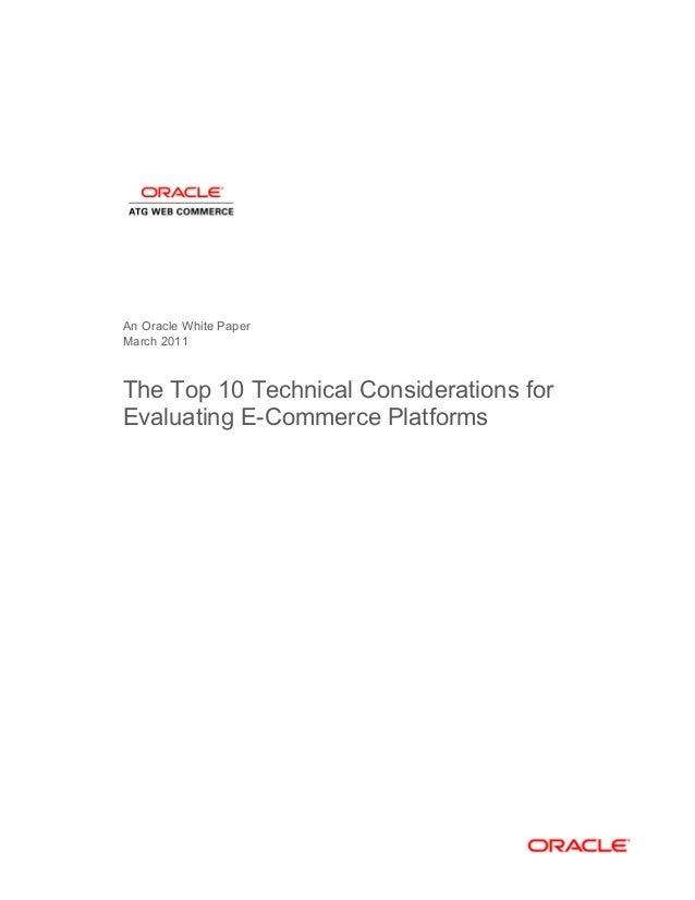 An Oracle White Paper March 2011  The Top 10 Technical Considerations for Evaluating E-Commerce Platforms