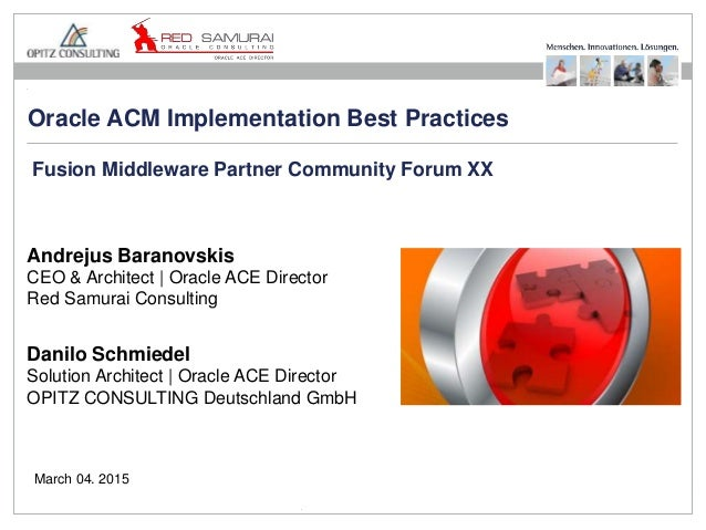 Seite 1Oracle ACM Implementation Best Practices Andrejus Baranovskis CEO & Architect | Oracle ACE Director Red Samurai Con...
