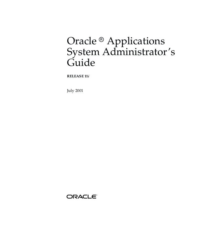 Oracle r ApplicationsSystem Administrator'sGuideRELEASE 11iJuly 2001