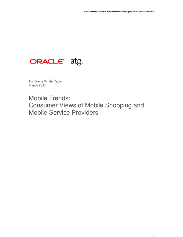 Mobile Trends: Consumer Views of Mobile Shopping and Mobile Service ProvidersAn Oracle White PaperMarch 2011Mobile Trends:...